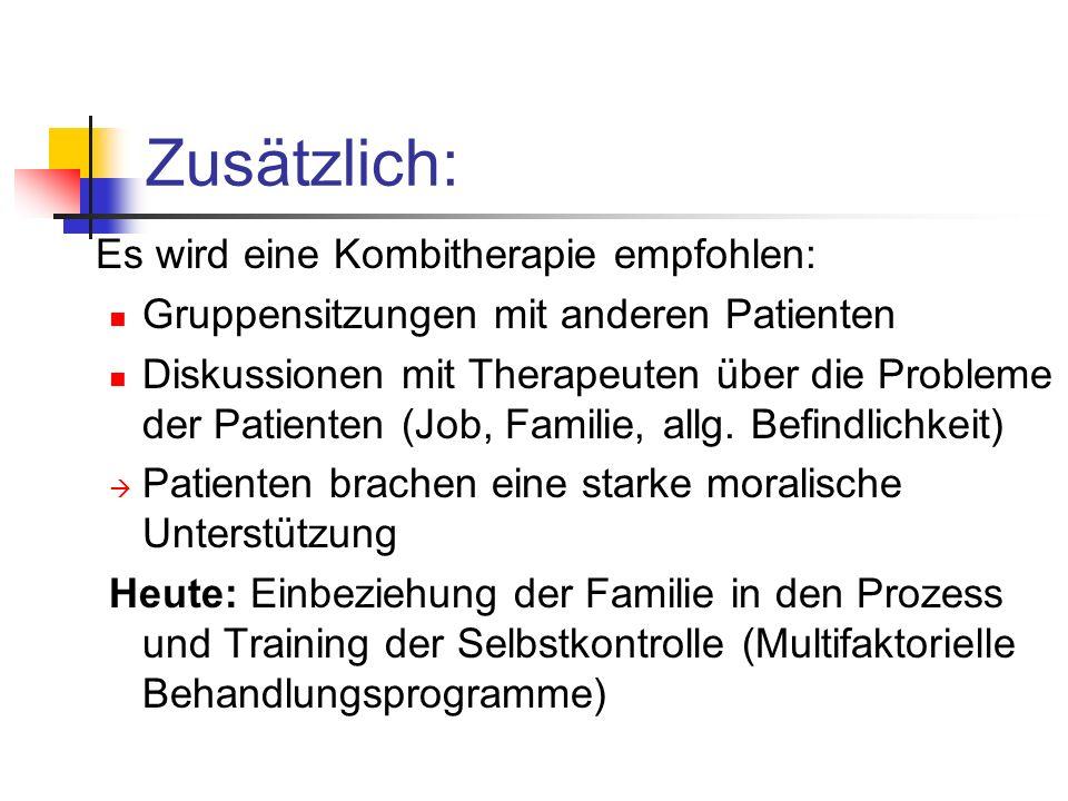 Zusätzlich: Es wird eine Kombitherapie empfohlen:
