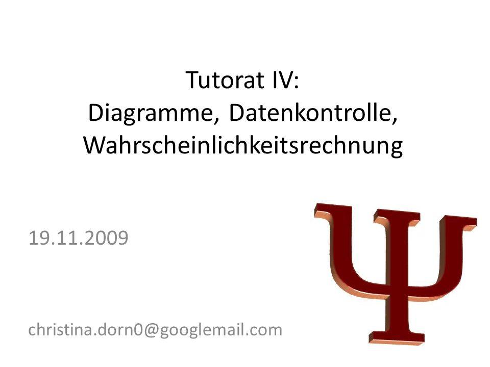 Tutorat IV: Diagramme, Datenkontrolle, Wahrscheinlichkeitsrechnung