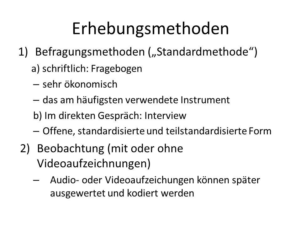 "Erhebungsmethoden Befragungsmethoden (""Standardmethode )"