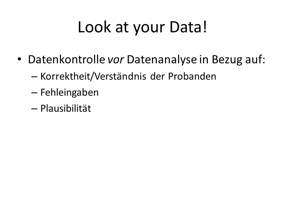 Look at your Data! Datenkontrolle vor Datenanalyse in Bezug auf: