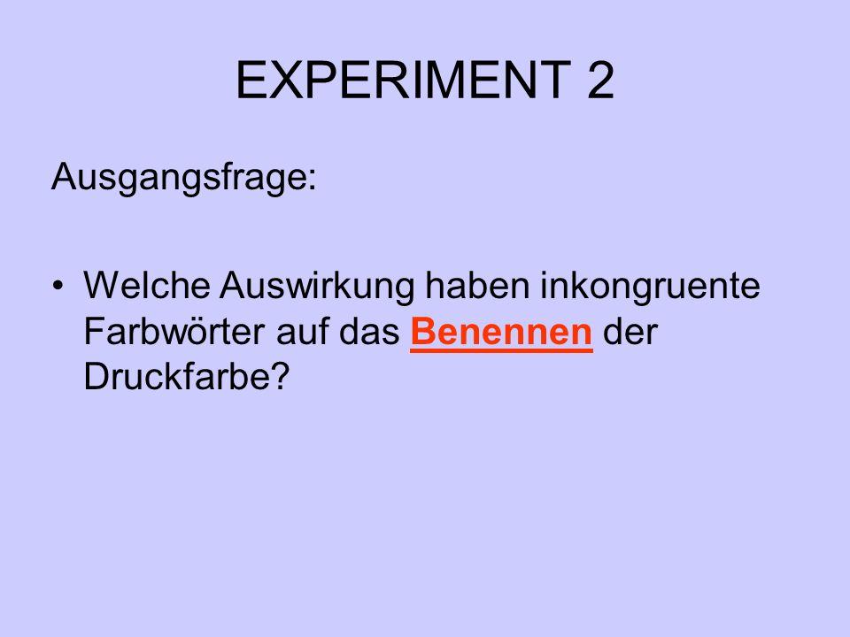 EXPERIMENT 2 Ausgangsfrage: