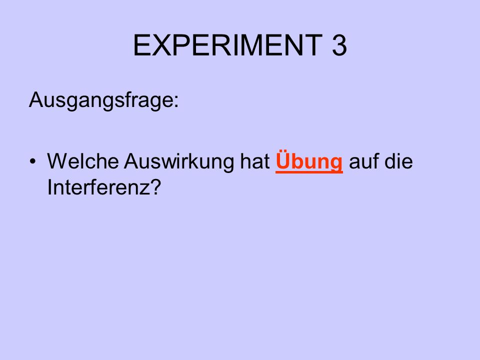 EXPERIMENT 3 Ausgangsfrage: