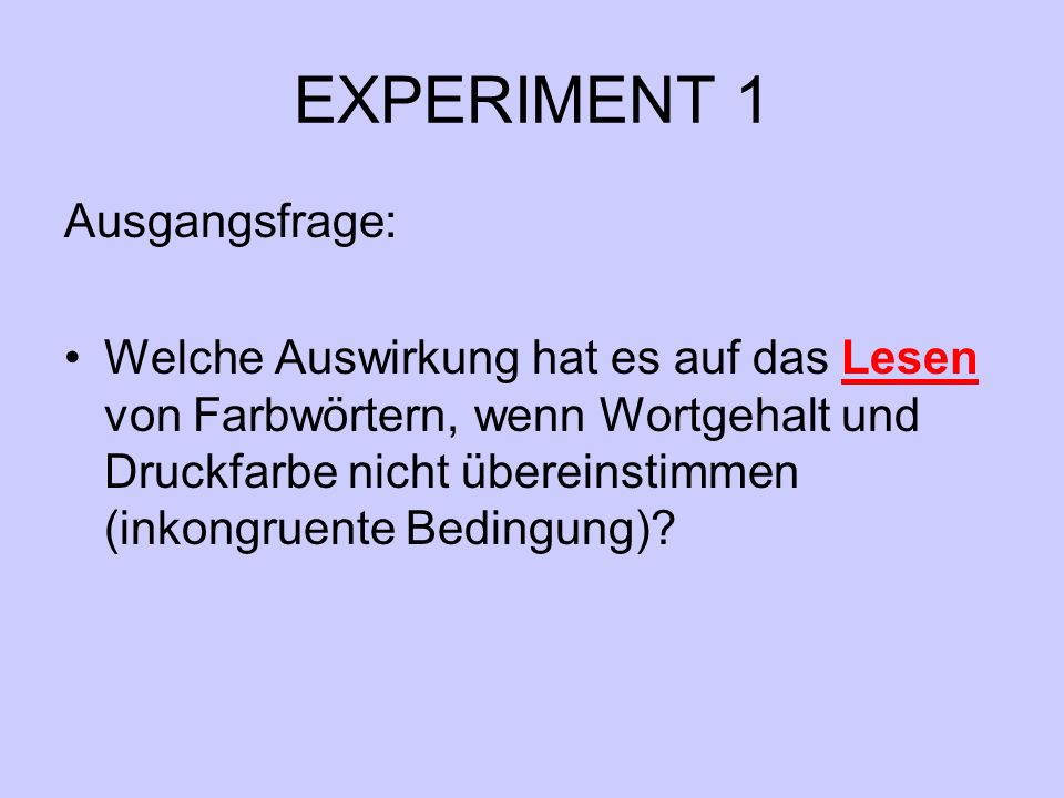 EXPERIMENT 1 Ausgangsfrage: