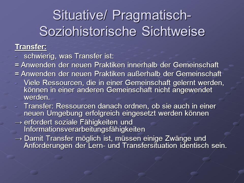 Situative/ Pragmatisch-Soziohistorische Sichtweise