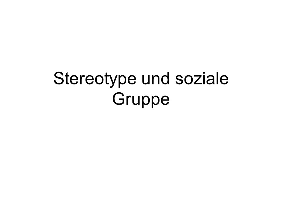 Stereotype und soziale Gruppe