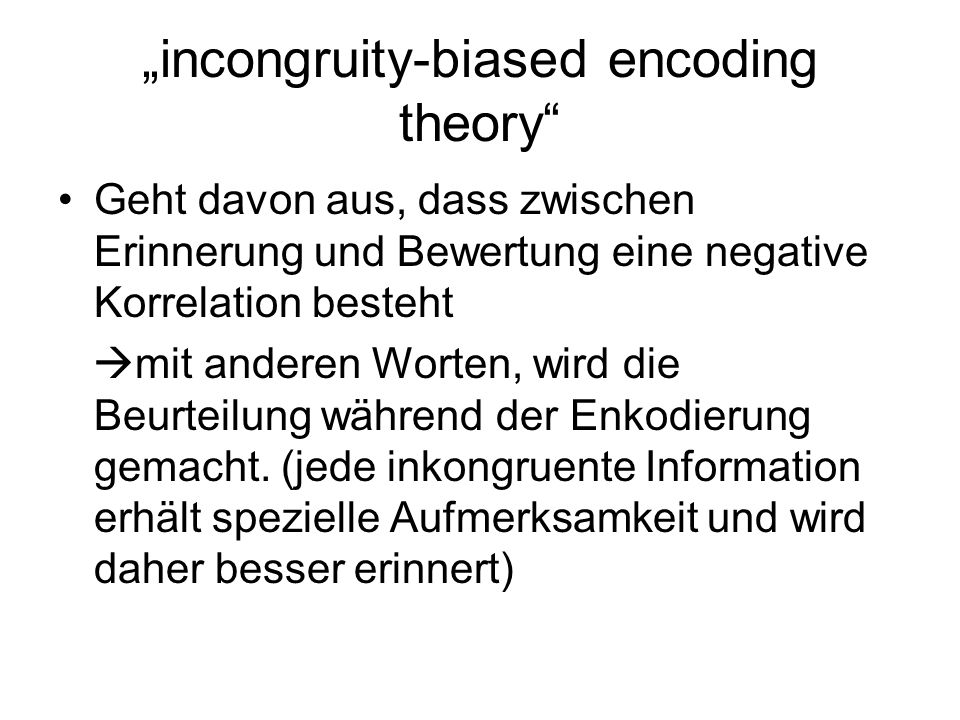 """incongruity-biased encoding theory"