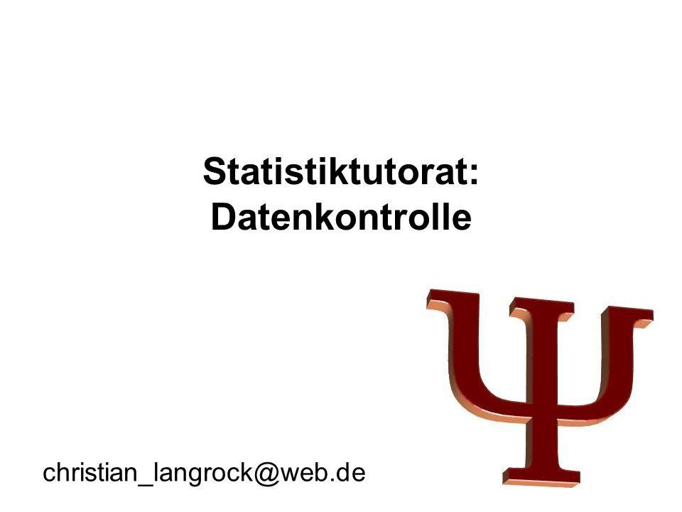 Statistiktutorat: Datenkontrolle