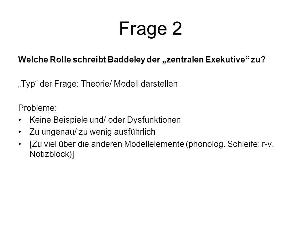 """Frage 2 Welche Rolle schreibt Baddeley der """"zentralen Exekutive zu"""