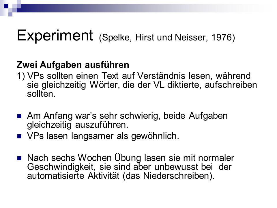 Experiment (Spelke, Hirst und Neisser, 1976)