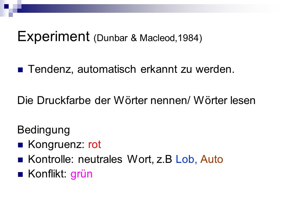 Experiment (Dunbar & Macleod,1984)