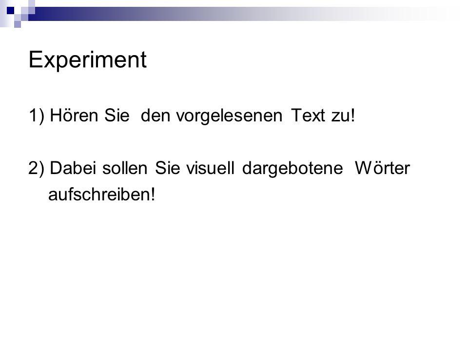 Experiment 1) Hören Sie den vorgelesenen Text zu!