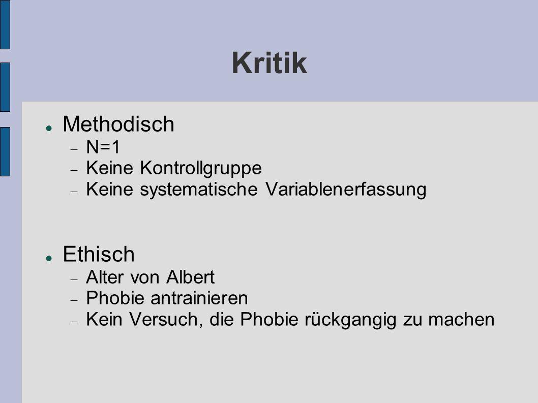 Kritik Methodisch Ethisch N=1 Keine Kontrollgruppe