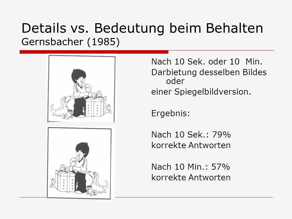 Details vs. Bedeutung beim Behalten Gernsbacher (1985)