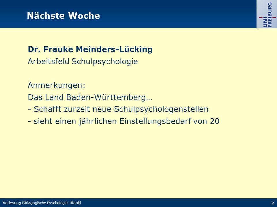 Nächste Woche Dr. Frauke Meinders-Lücking Arbeitsfeld Schulpsychologie