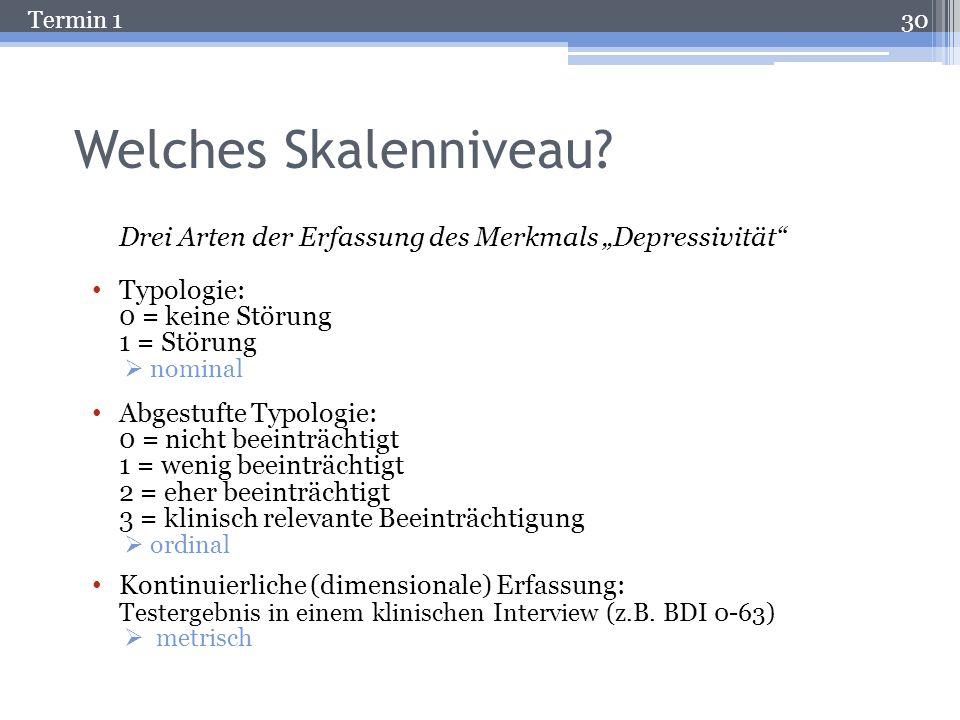 """Welches Skalenniveau Drei Arten der Erfassung des Merkmals """"Depressivität Typologie: 0 = keine Störung."""