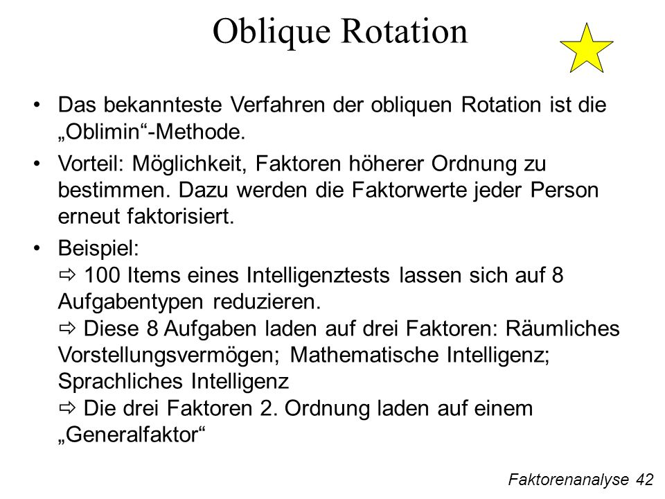 """Oblique Rotation Das bekannteste Verfahren der obliquen Rotation ist die """"Oblimin -Methode."""