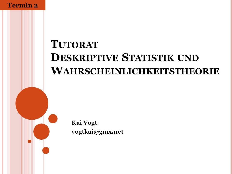 Tutorat Deskriptive Statistik und Wahrscheinlichkeitstheorie