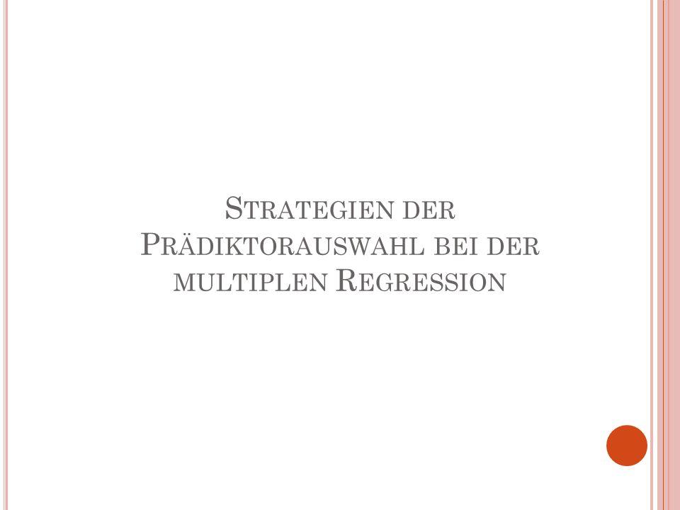 Strategien der Prädiktorauswahl bei der multiplen Regression