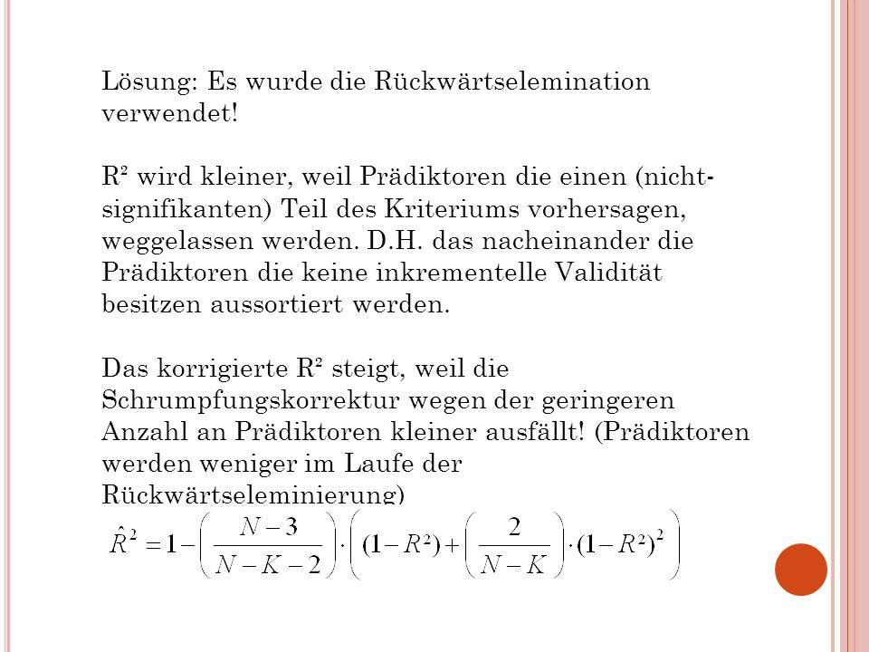 Lösung: Es wurde die Rückwärtselemination verwendet!