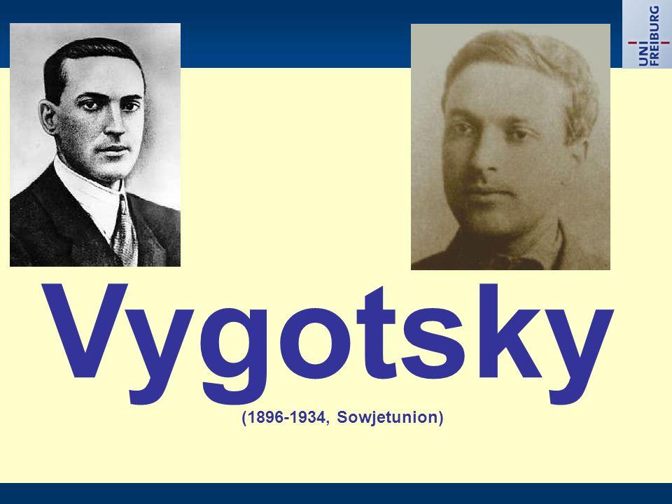 Vygotsky (1896-1934, Sowjetunion)