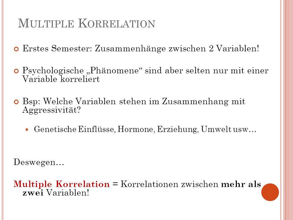 Multiple Korrelation Erstes Semester: Zusammenhänge zwischen 2 Variablen!
