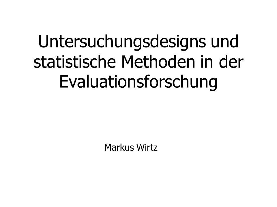 Untersuchungsdesigns und statistische Methoden in der Evaluationsforschung