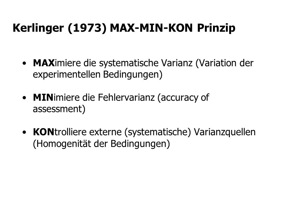 Kerlinger (1973) MAX-MIN-KON Prinzip