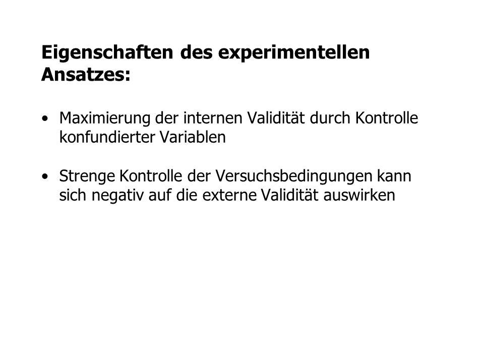 Eigenschaften des experimentellen Ansatzes:
