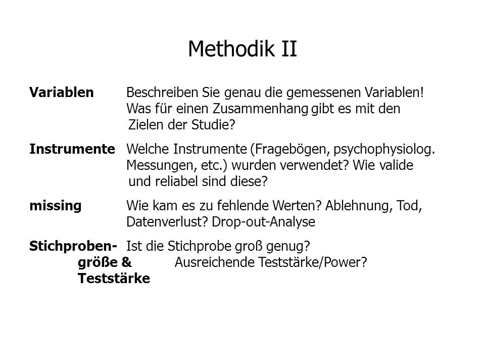Methodik II Variablen Beschreiben Sie genau die gemessenen Variablen! Was für einen Zusammenhang gibt es mit den Zielen der Studie