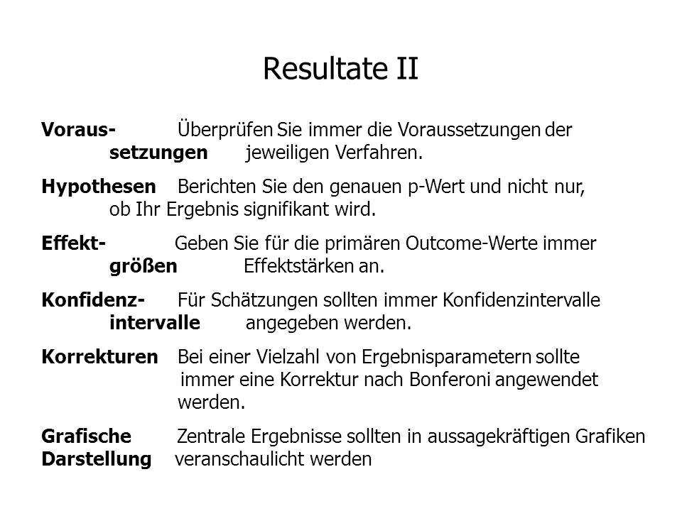 Resultate II Voraus- Überprüfen Sie immer die Voraussetzungen der setzungen jeweiligen Verfahren.