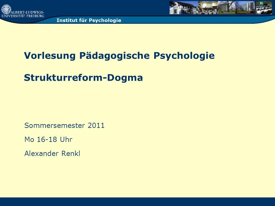 Vorlesung Pädagogische Psychologie Strukturreform-Dogma