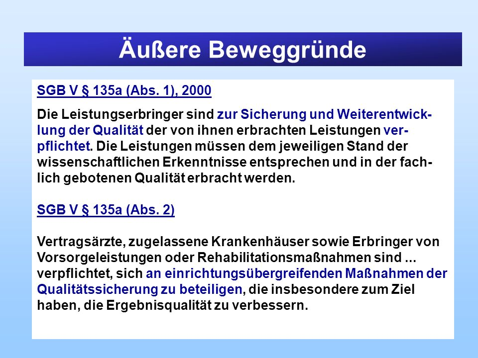 Äußere Beweggründe SGB V § 135a (Abs. 1), 2000
