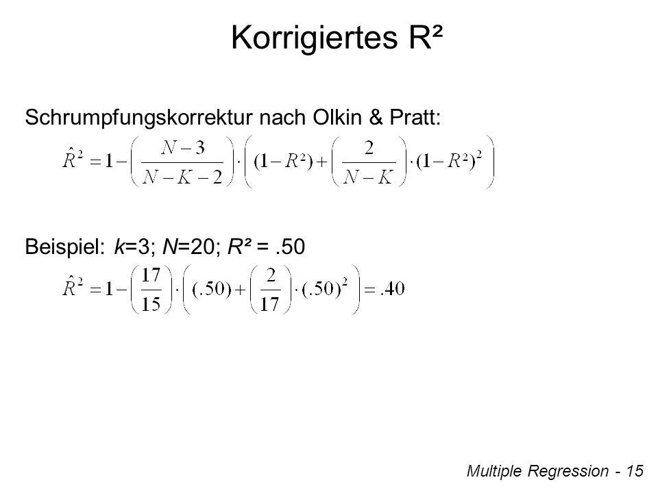 Korrigiertes R² Schrumpfungskorrektur nach Olkin & Pratt: