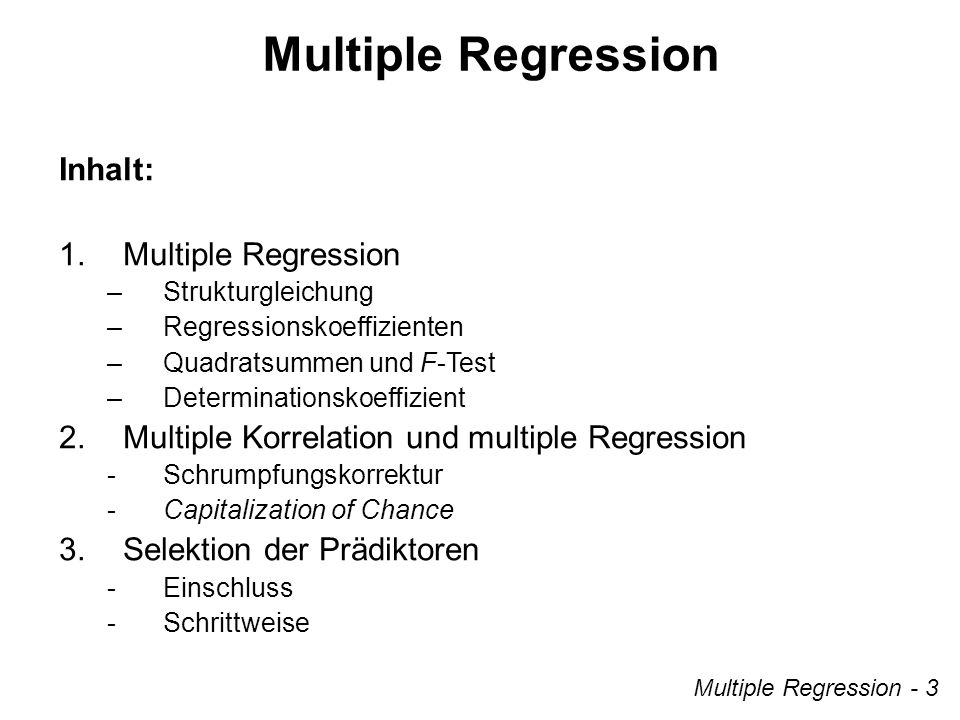 Multiple Regression Inhalt: Multiple Regression