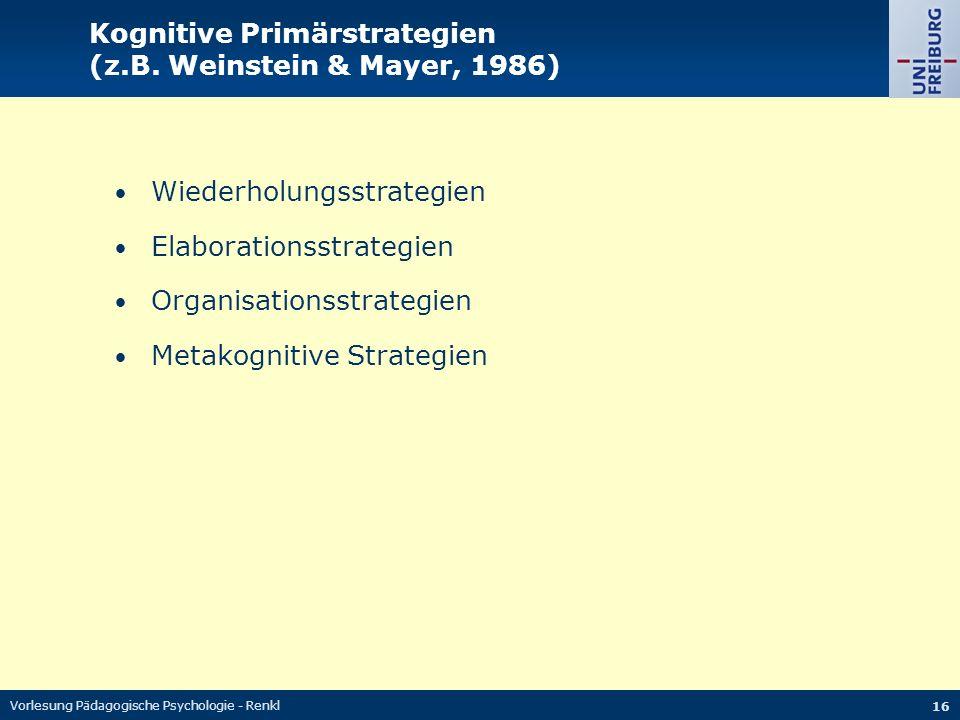 Kognitive Primärstrategien (z.B. Weinstein & Mayer, 1986)