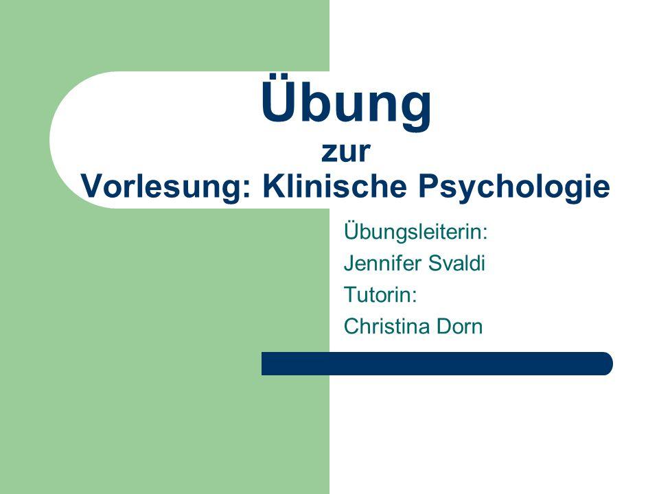Übung zur Vorlesung: Klinische Psychologie