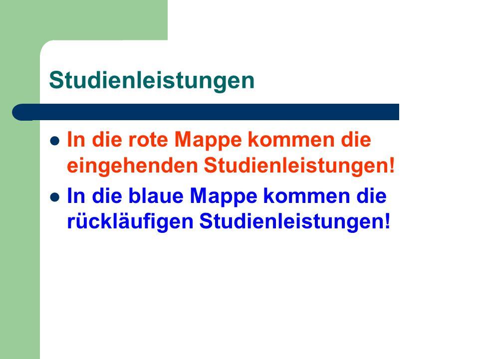 StudienleistungenIn die rote Mappe kommen die eingehenden Studienleistungen.