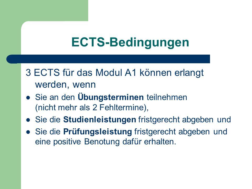 ECTS-Bedingungen 3 ECTS für das Modul A1 können erlangt werden, wenn
