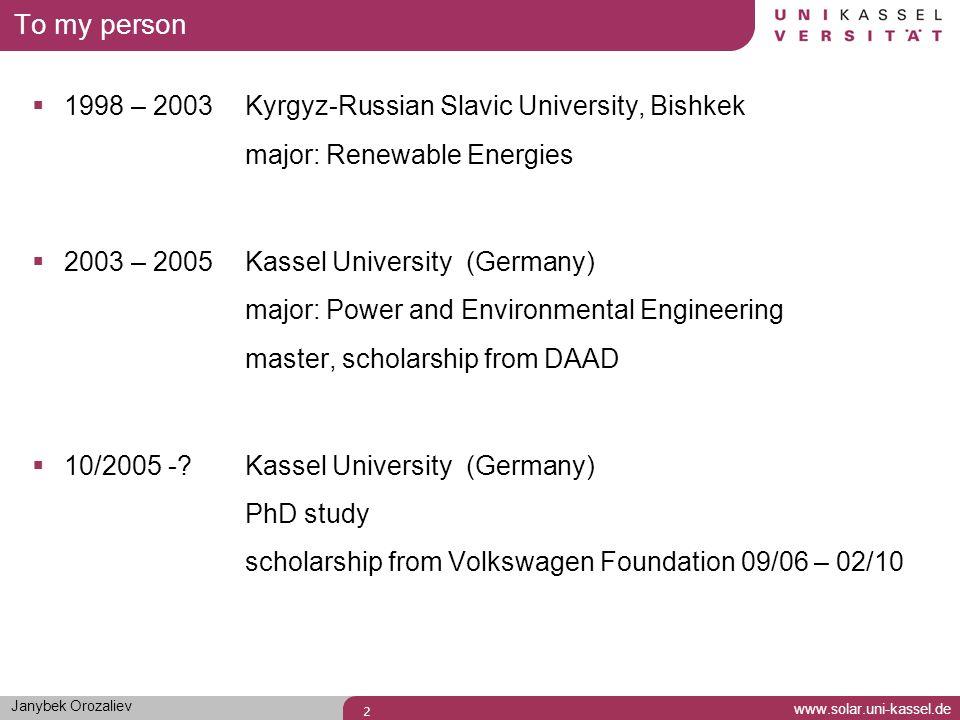 To my person 1998 – 2003 Kyrgyz-Russian Slavic University, Bishkek major: Renewable Energies.