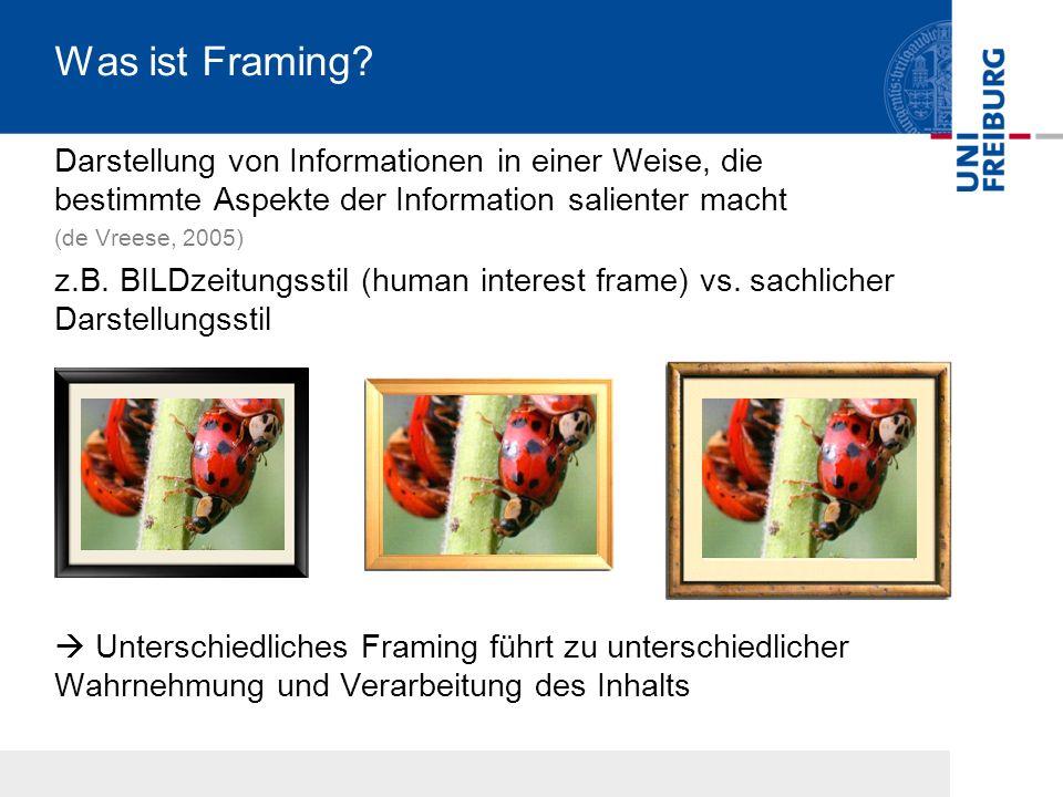 Was ist Framing Darstellung von Informationen in einer Weise, die bestimmte Aspekte der Information salienter macht.