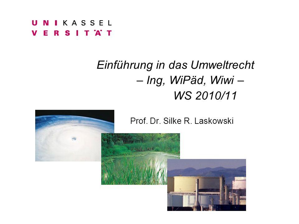 Einführung in das Umweltrecht – Ing, WiPäd, Wiwi – WS 2010/11