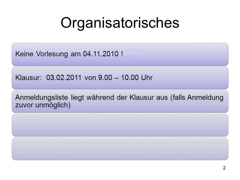 Organisatorisches Keine Vorlesung am 04.11.2010 !