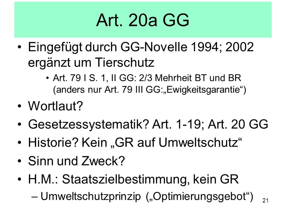 Art. 20a GG Eingefügt durch GG-Novelle 1994; 2002 ergänzt um Tierschutz.