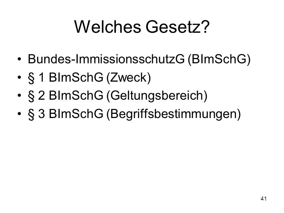 Welches Gesetz Bundes-ImmissionsschutzG (BImSchG) § 1 BImSchG (Zweck)
