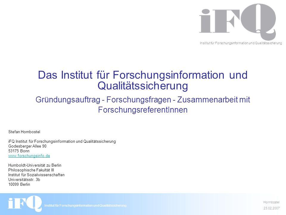 Das Institut für Forschungsinformation und Qualitätssicherung