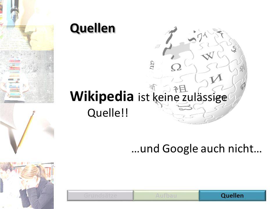 Wikipedia ist keine zulässige Quelle!!