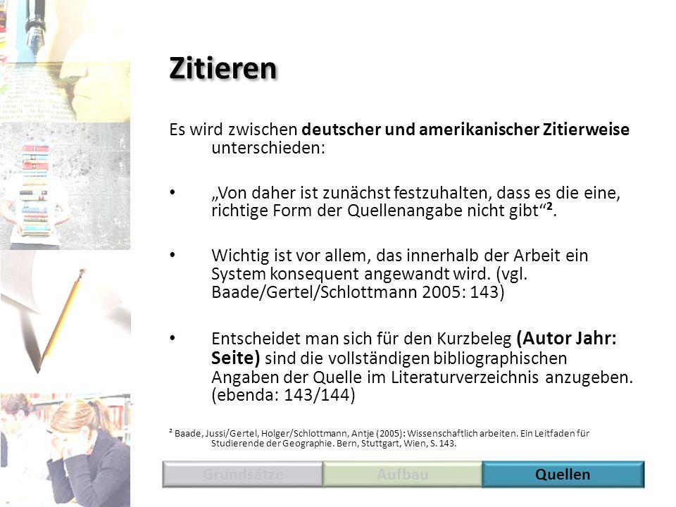 Zitieren Es wird zwischen deutscher und amerikanischer Zitierweise unterschieden: