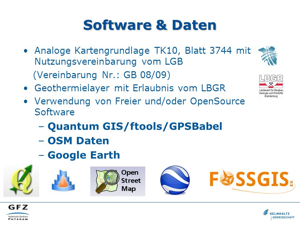 Software & Daten Quantum GIS/ftools/GPSBabel OSM Daten Google Earth