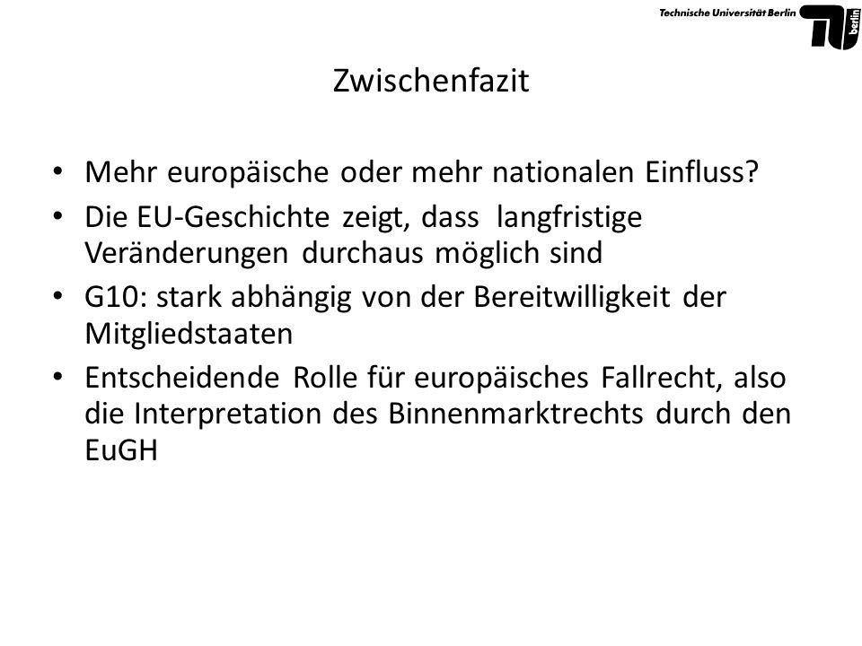 Zwischenfazit Mehr europäische oder mehr nationalen Einfluss