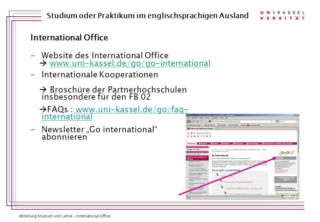 International OfficeWebsite des International Office.  www.uni-kassel.de/go/go-international. Internationale Kooperationen.